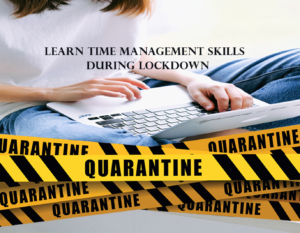 Learn Time Management Skills During Lockdown
