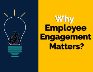 Read more about the article Why Employee Engagement Matters?